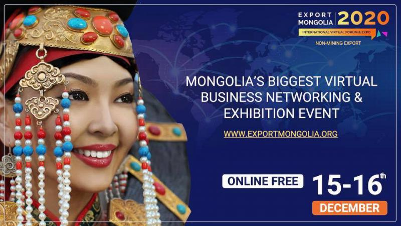 """EXPORT MONGOLIA 2020"" International Virtual Forum and Expo to take place on 15-16 December 2020"